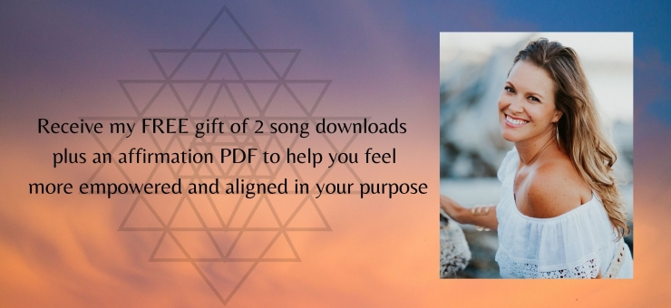 Receive my FREE gift of 2 song downloads plus an affirmation PDF to help you feel more empowered and aligned in your purpose!-2